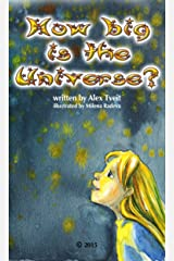 How Big is the Universe? Kindle Edition
