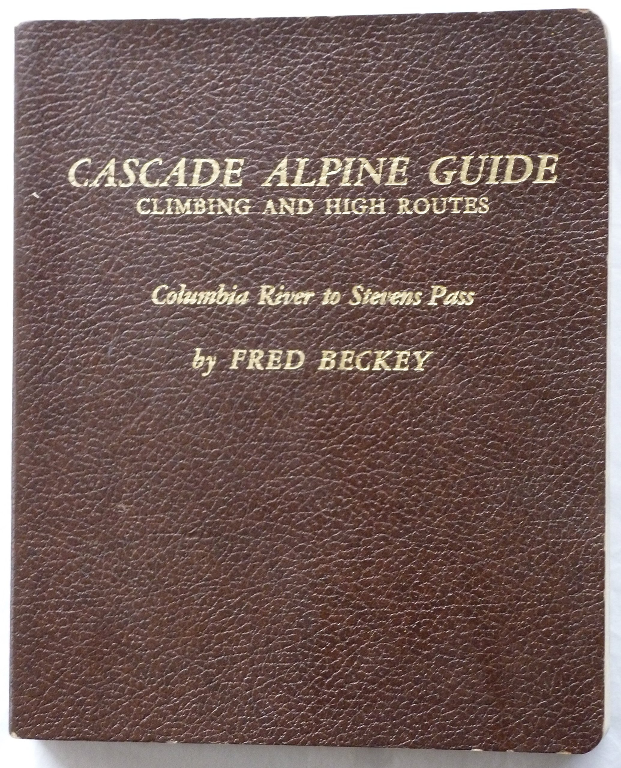 Cascade Alpine Guide   Climbing and High Routes, Beckey, Fred
