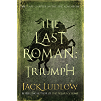 The Last Roman: Triumph (English Edition)