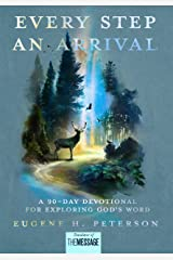 Every Step an Arrival: A 90-Day Devotional for Exploring God's Word Kindle Edition