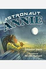 Astronaut Annie Kindle Edition