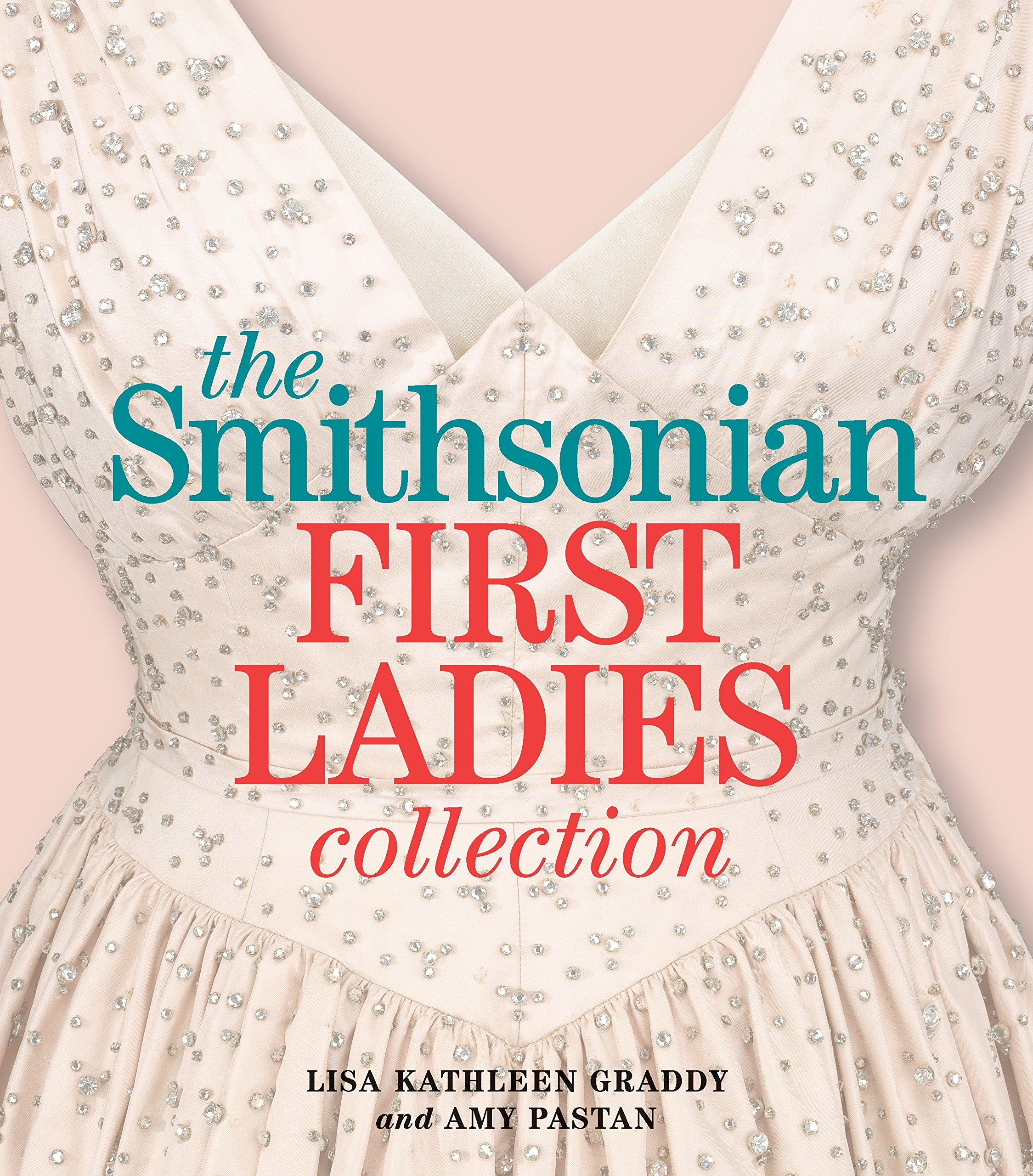 Amazon.com: The Smithsonian First Ladies Collection (9781588344694 ...