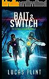 Bait & Switch (The Supervillain's Kids Book 1)