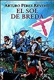 El sol de Breda/ The Sun Over Breda (Capitán Alatriste)