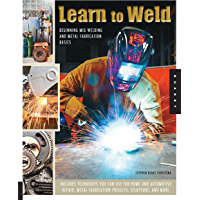 Learn to Weld: Beginning MIG Welding and Metal Fabrication Basics - Includes techniques you can use for home and…