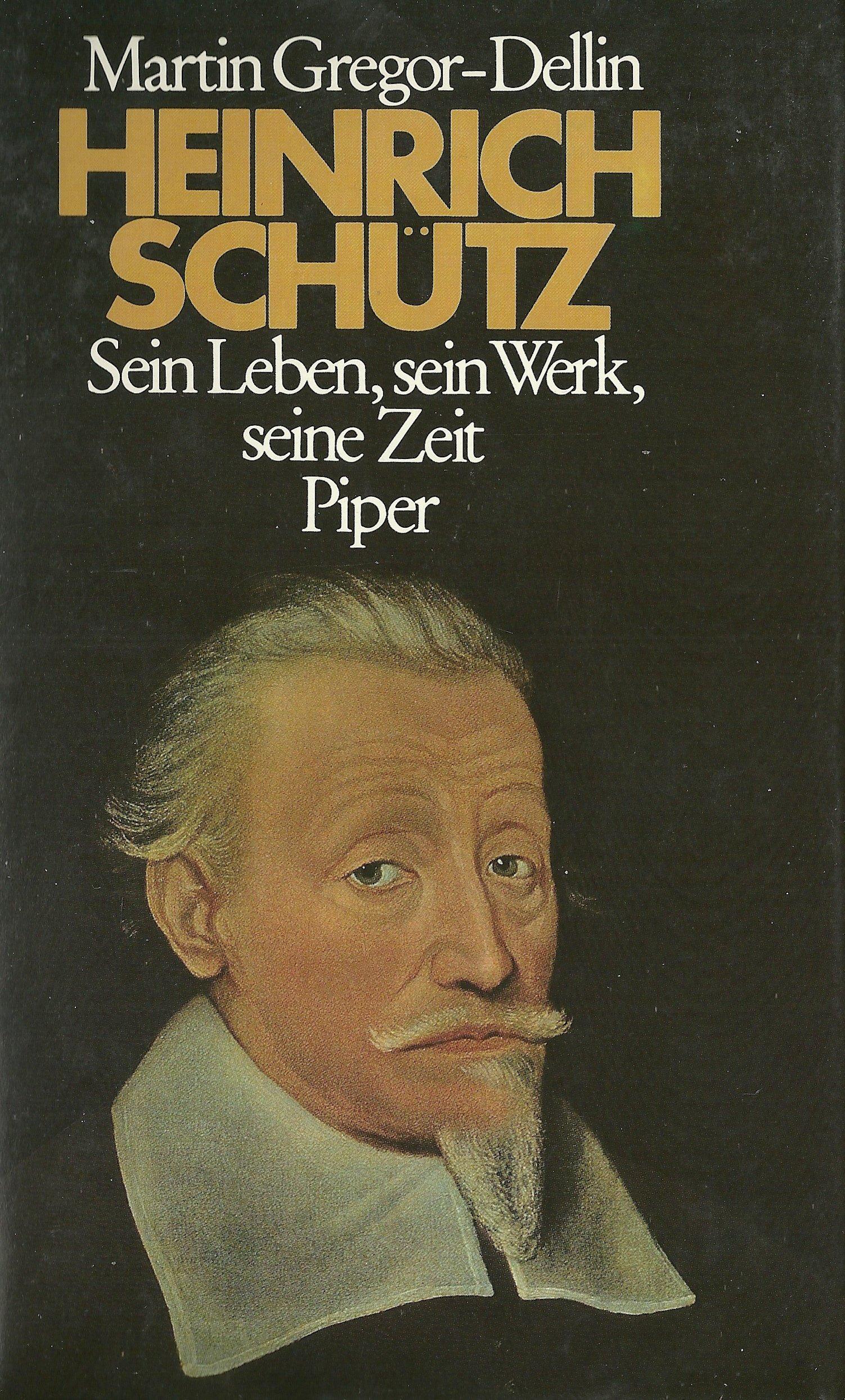 Heinrich Schütz. Sein Leben, sein Werk, seine Zeit