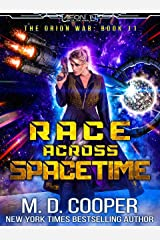 Race Across Spacetime - An Epic Space Opera Adventure (Aeon 14: The Orion War Book 11) Kindle Edition