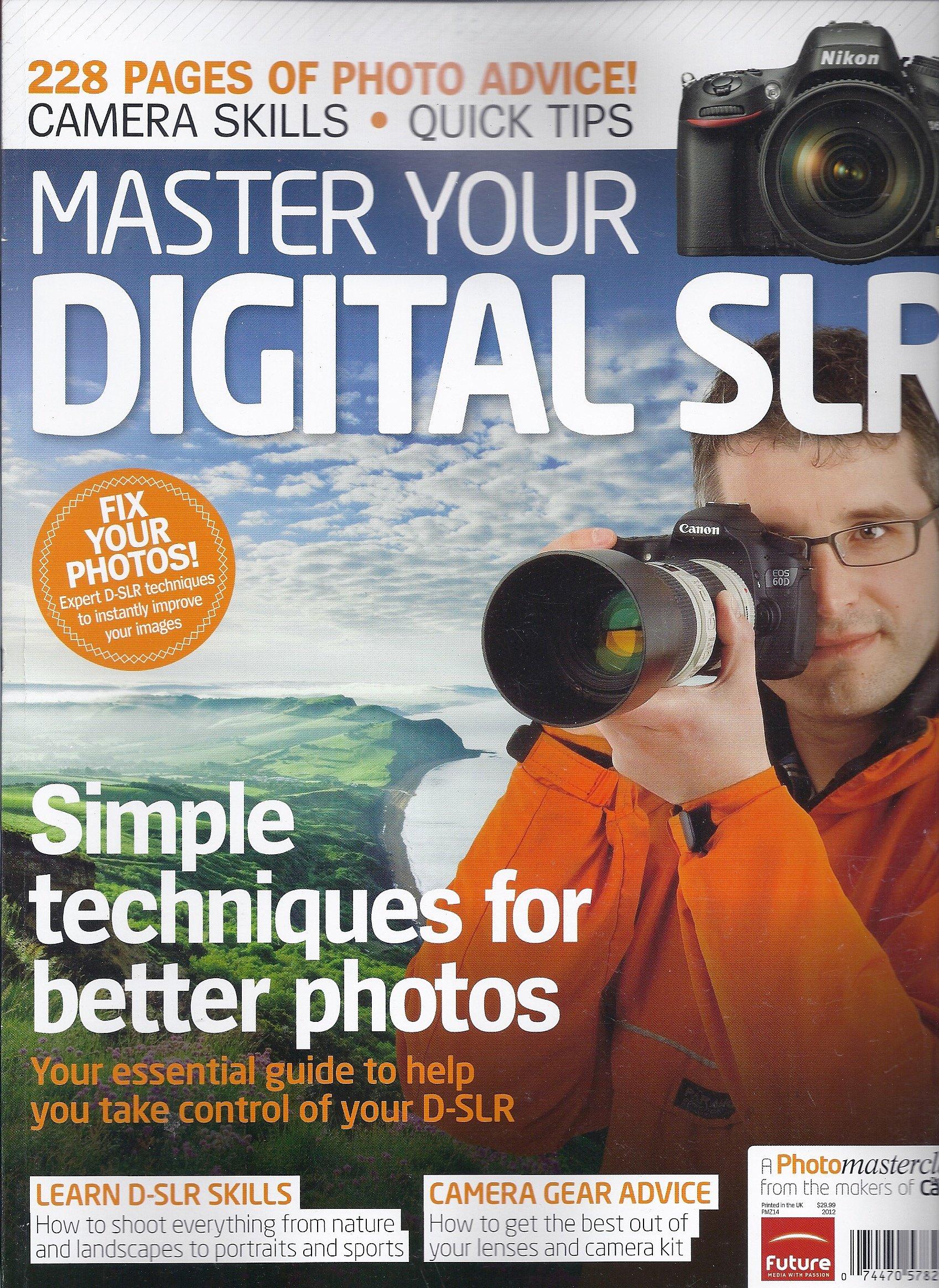 Download Master Your Digital SLR (Photomasterclass 2012) PDF