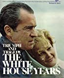 The White House years: Triumph and tragedy