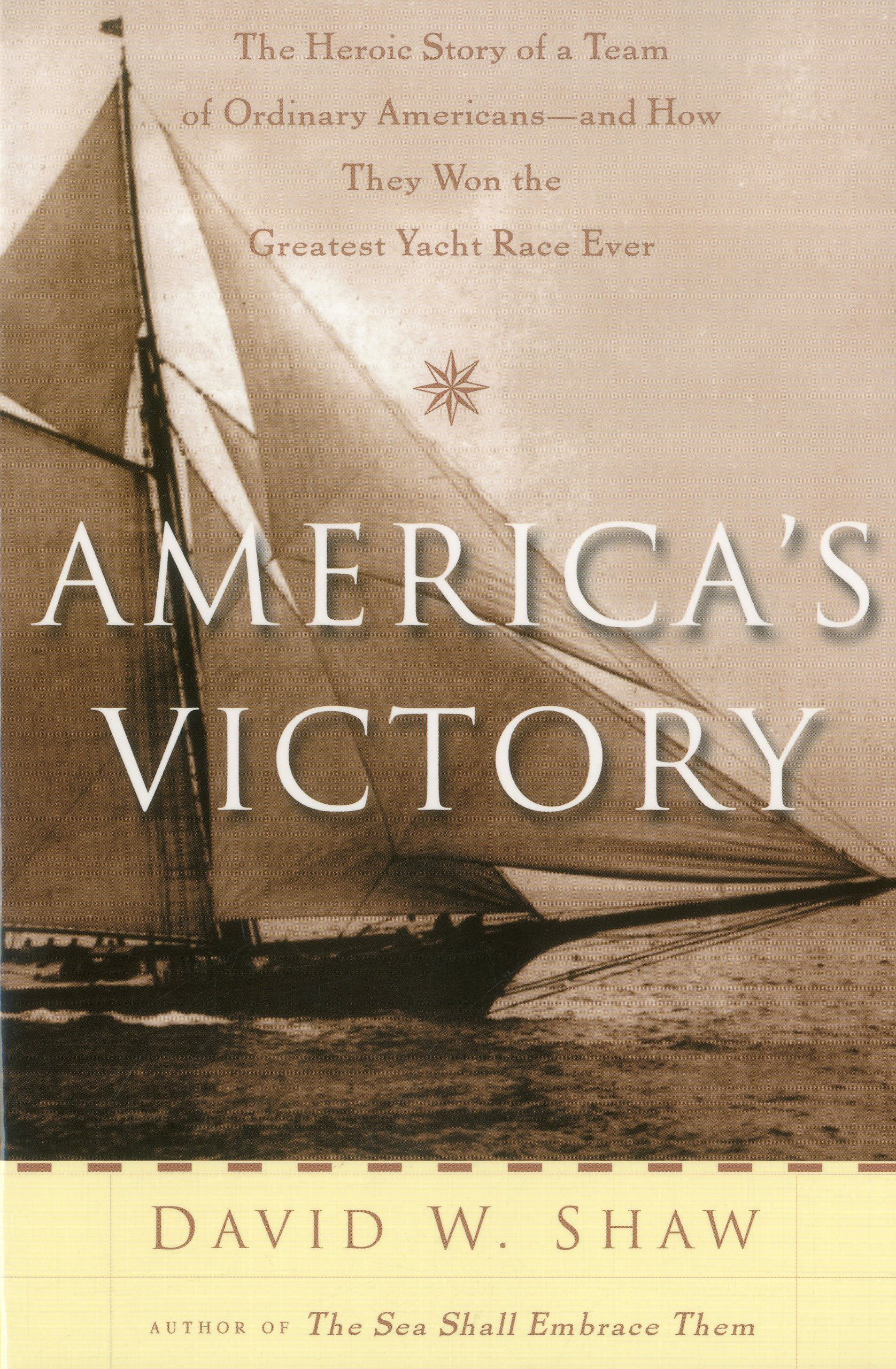 America's Victory: The Heroic Story of a Team of Ordinary Americans -- And how they Won the Greatest Yacht Race Ever ebook