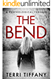 The Bend: A psychological thriller that will grip you to the final pages