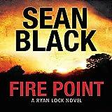 Fire Point: Ryan Lock, Book 6