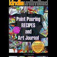 Fluid Art Recipes and Art Journal: Over 100