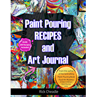 Fluid Art Recipes and Art Journal: Over 100 Paint Pouring Mixtures (English Edition)