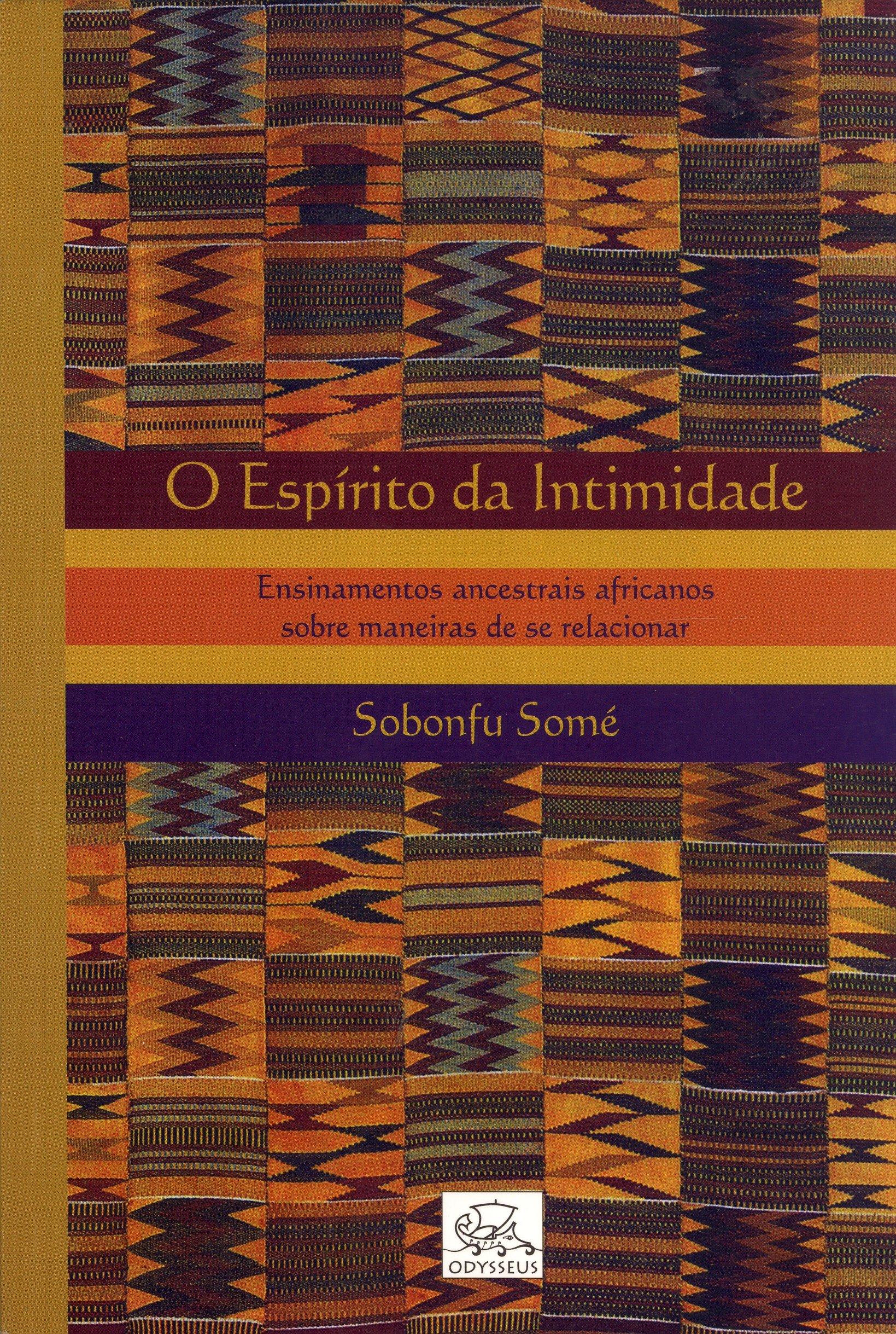 """Resultado de imagem para Espírito da Intimidade"""", de Sobonfu Somé"""