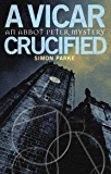 A Vicar, Crucified: An Abbot Peter Mystery