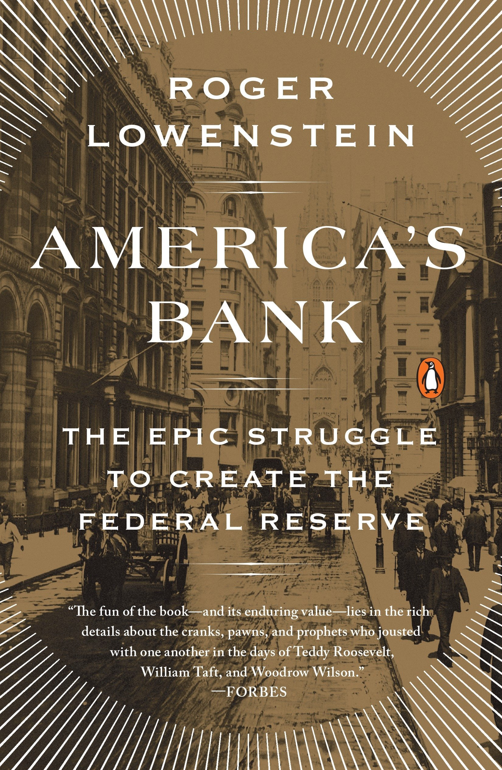 America's Bank: The Epic Struggle to Create the Federal
