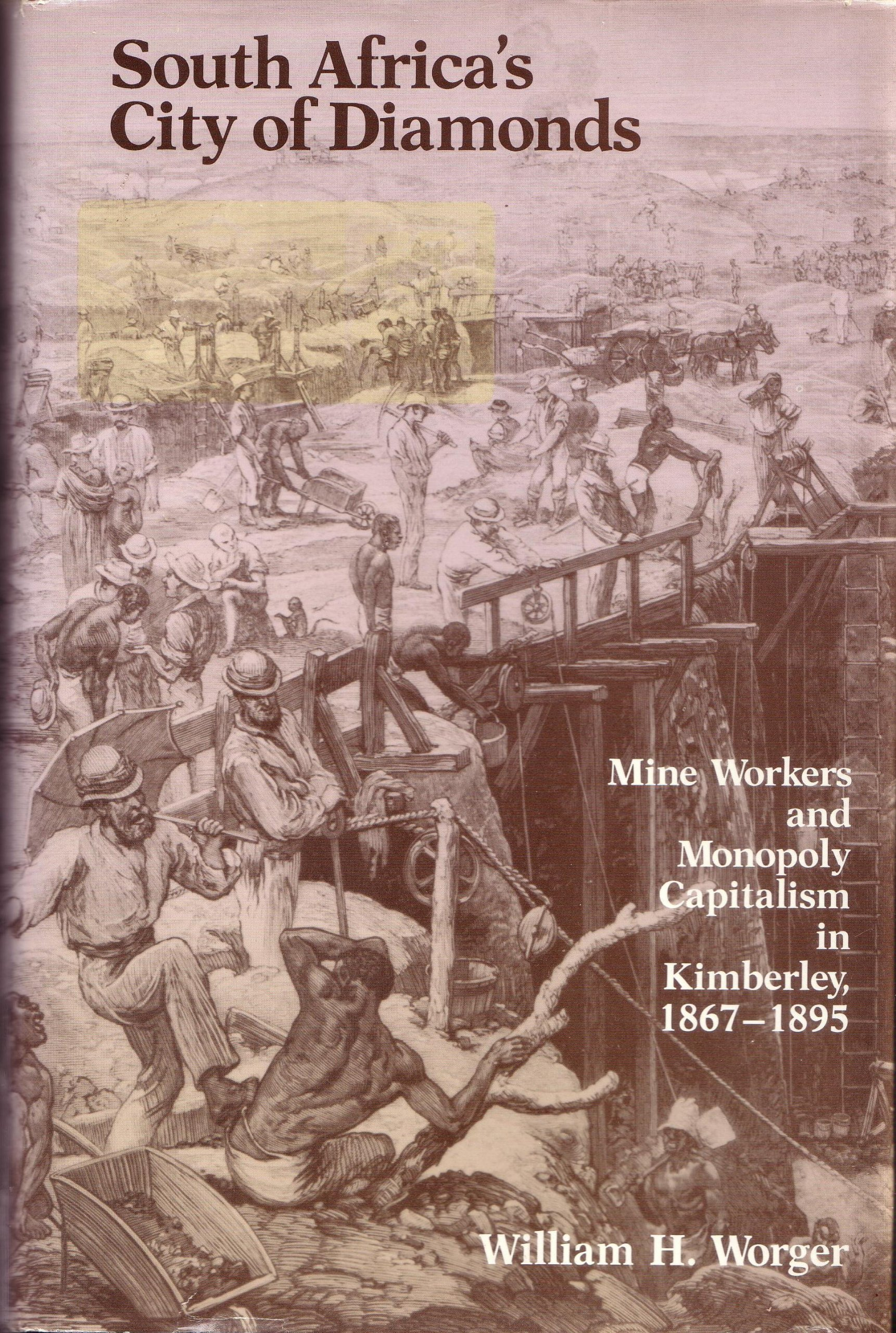 South Africas City of Diamonds: Mine Workers and Monopoly Capitalism in Kimberley, 1867-95 Historical Publications: Amazon.es: Worger, William H.: Libros en idiomas extranjeros