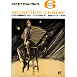 Palmer-Hughes Accordion Course, Bk 6: For Group or Individual Instruction