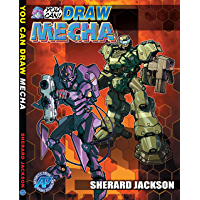 You Can ( How to ) Draw Mecha (English Edition)