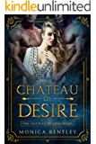 Chateau of Desire (Chateau of Love Book 1)