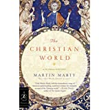 The Christian World: A Global History (Modern Library Chronicles Series Book 29)