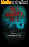 Sex, Marry, Kill