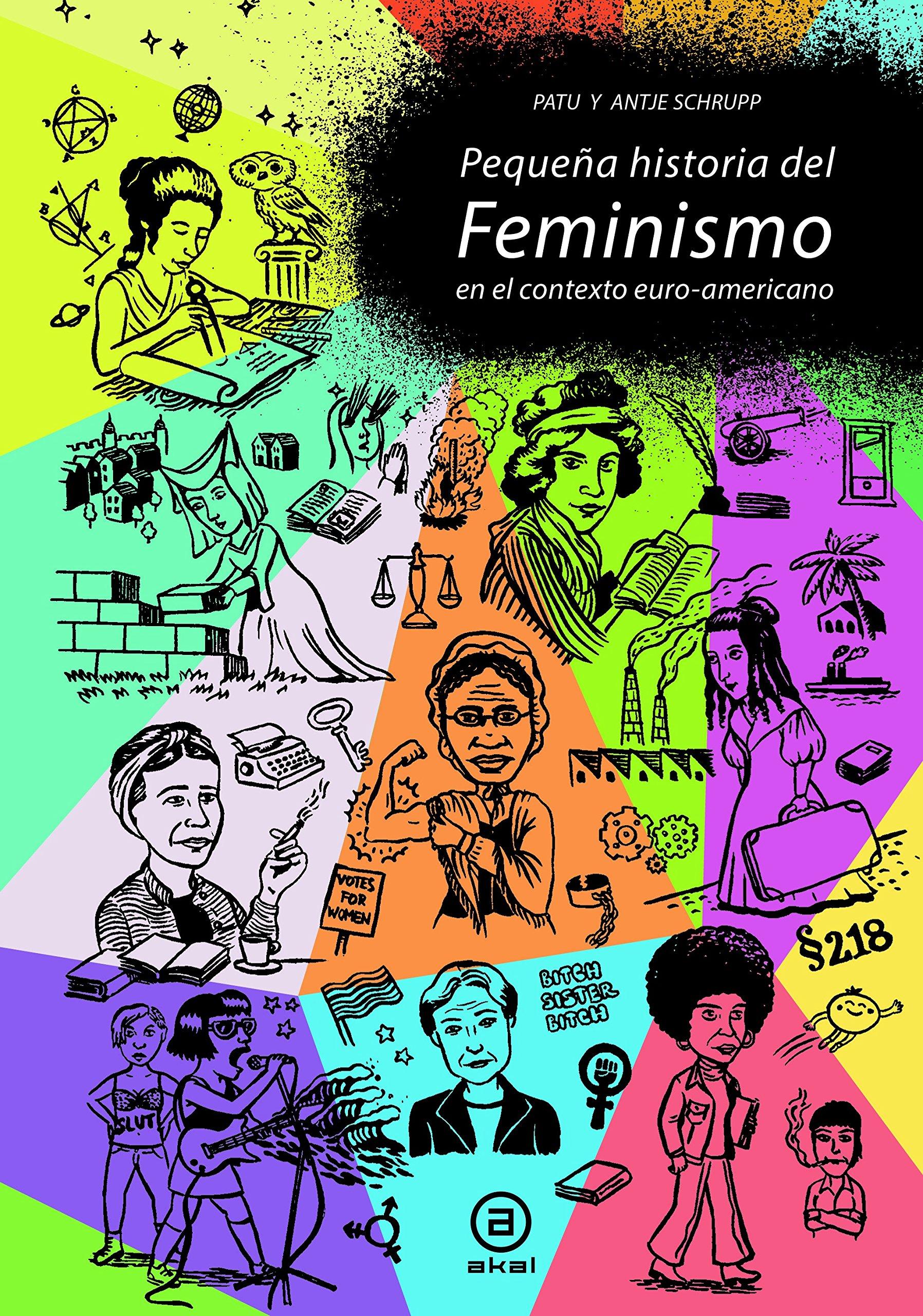 Pequeña historia del feminismo: en el contexto euro-norteamericano: 3 La Palabra Ilustrada: Amazon.es: Schrupp, Antje, Espino Nuño, Jesús: Libros