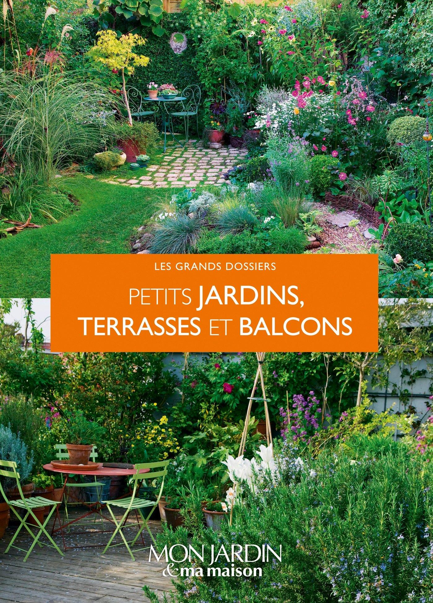 Petits jardins, terrasses et balcons Les Grands Dossiers Mon ...