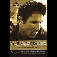 Yoni's Last Battle: The Rescue at Entebbe, 1976 (English Edition)