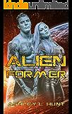 Alien Former: Alien Former: Sci-Fi Alien Romance (Book 3)