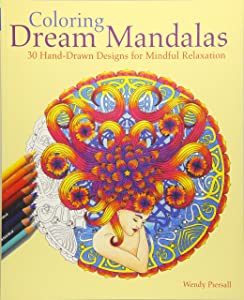 Coloring Dream Mandalas: 30 Hand-drawn Designs for Mindful Relaxation