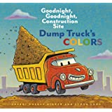 Dump Truck's Colors: Goodnight, Goodnight, Construction Site
