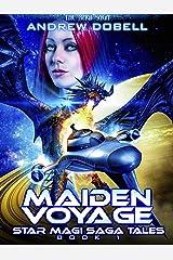 Maiden Voyage: Star Magi Saga - Prequel (Star Magi Saga Tales Book 1) Kindle Edition