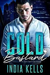 Cold Bastard: A Dark Sparrow Novel Kindle Edition