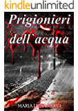 Prigionieri dell'acqua: thriller