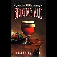Belgian Ale (Classic Beer Style Series Book 6)