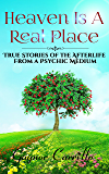 Heaven Is A Real Place: True Stories Of The Afterlife From A Psychic Medium (English Edition)