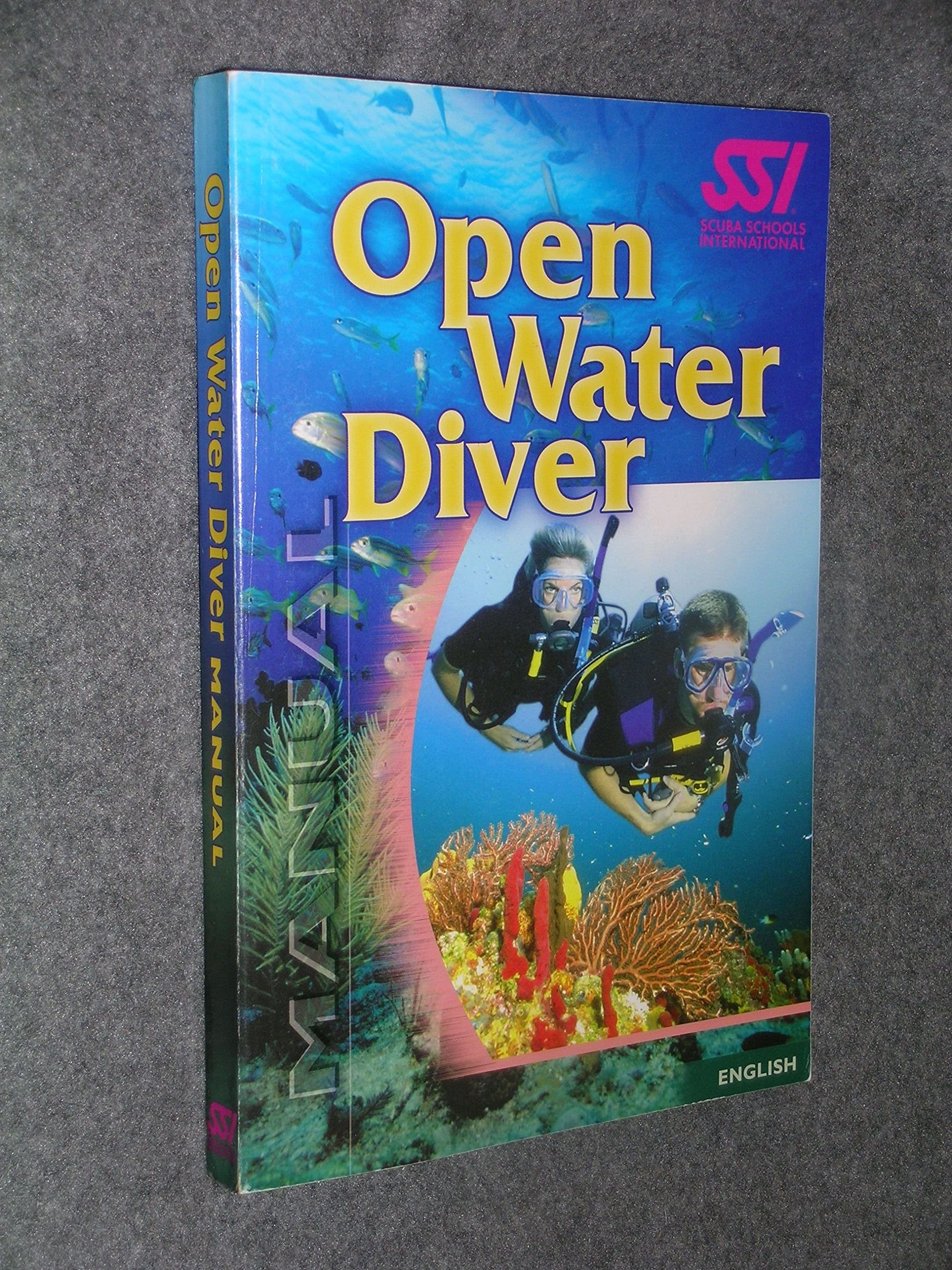 Open Water Diver Manual: Scuba Schools International, Color Photographs and  Illustrations: 9781880229736: Amazon.com: Books