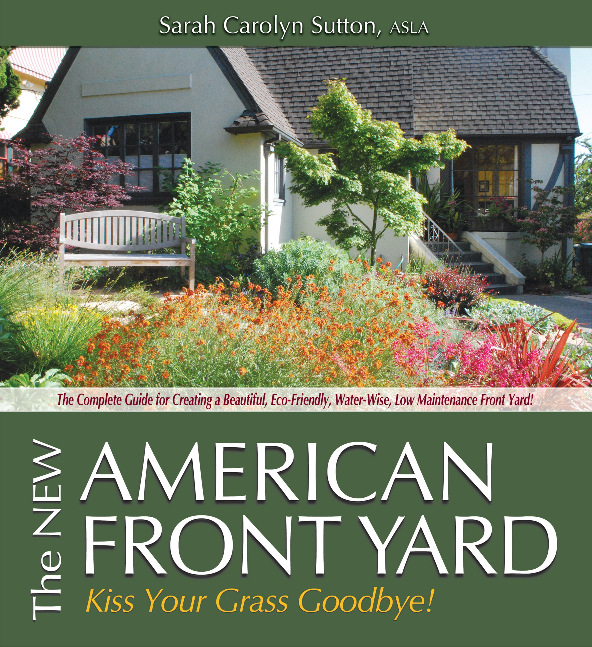 The New American Front Yard Kiss Your Grass Goodbye Sarah Sutton