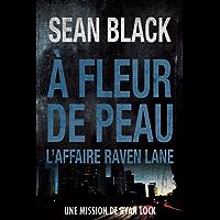À fleur de peau: Une mission de Ryan Lock: L'affaire Raven Lane