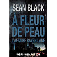 À fleur de peau: Une mission de Ryan Lock: L'affaire Raven Lane