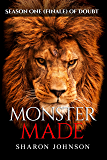 Monster Made: Season One (Finale) (Doubt Book 5)