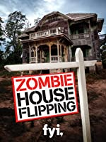 Zombie House Flipping Season 1