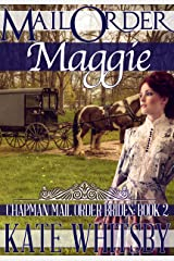 Mail Order Maggie - A Clean Historical Mail Order Bride Story (Chapman Mail Order Brides Book 2) Kindle Edition