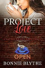 Project Love: Love in Portland Oregon (Cascade Brides Series Book 3) Kindle Edition
