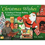 Christmas Wishes: A Catalog of Vintage Holiday Treats & Treasures