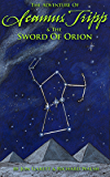 Seamus Tripp & the Sword of Orion (The Adventures of Seamus Tripp)