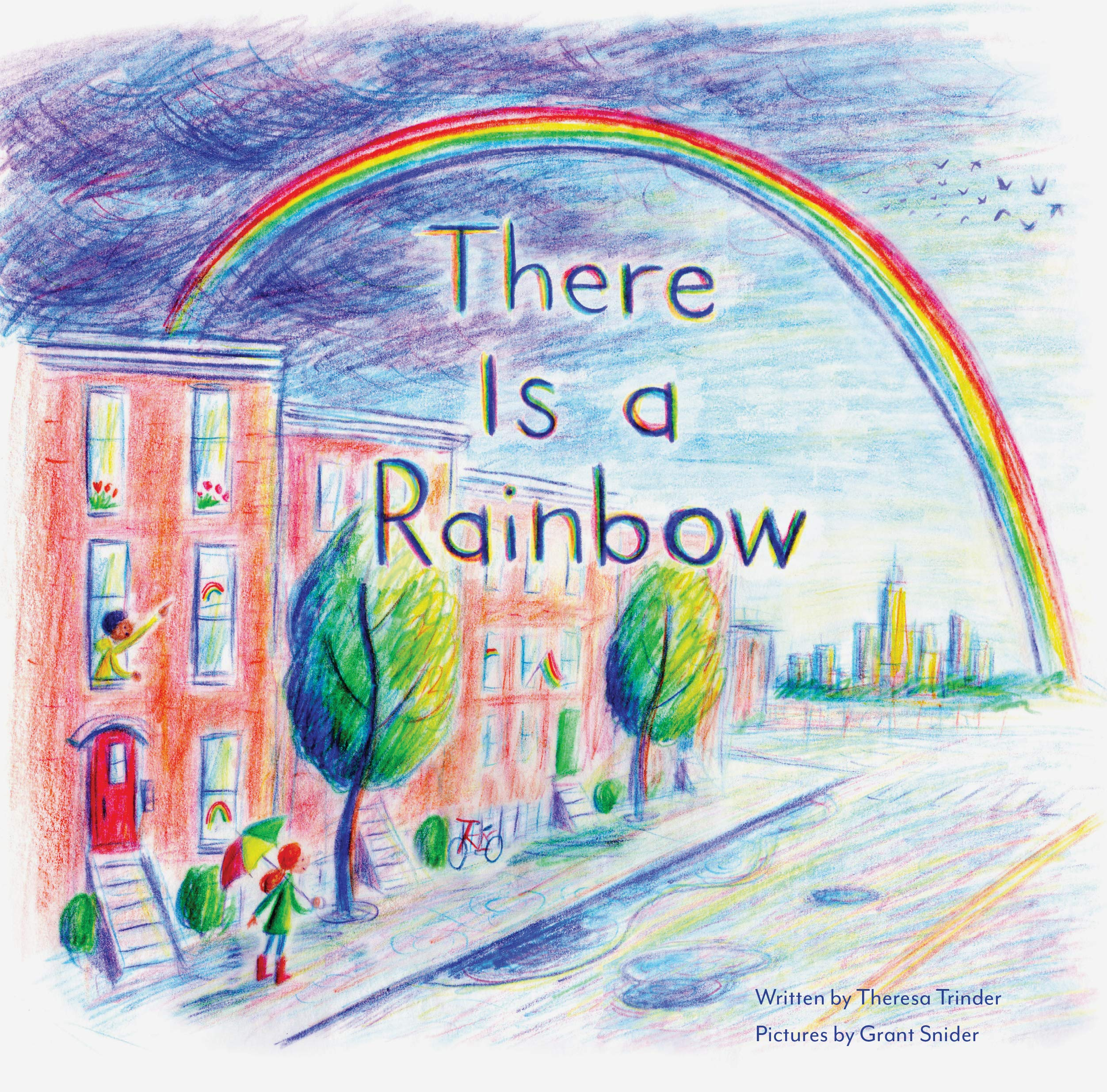 There is a Rainbow: Trinder, Theresa, Snider, Grant: 9781797211664: Amazon.com:  Books