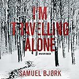 I'm Travelling Alone: Holger Munch & Mia Kruger, Book 1